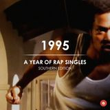 1995: A Year of Rap Singles (Southern Edition)