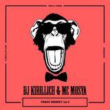 DJ KIRILLICH & MC MOSYA-#FRIDAYMONKEY part 2