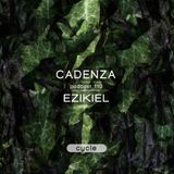 Cadenza Podcast | 110 - Ezikiel (Cycle)