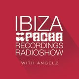 Pacha Recordings Radio Show with AngelZ - Week 190 - Guest Mix Show by Oriol Calvo - Ten Ibiza