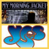 Something Old... Something New... 08/11/2011 - Yes and My Morning Jacket