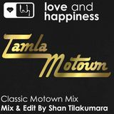 Love And Happiness Presents Motown Mix & Edit - By Shan Tilakumara
