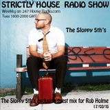Strictly House© Radio Show Rob Holme With The Sloppy 5th's
