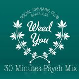 Weed You 30 Mins Psych Mix
