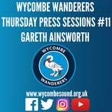 Wycombe Wanderers Thursday Press Sessions #11 Gareth Ainsworth