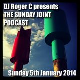 DJ Roger C presents 'The Sunday Joint' Podcast 5th January 2014