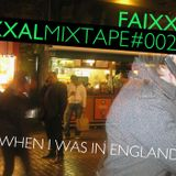 Mixtape #002 / When I was in England