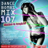 Dance Bombs Mix vol. 107 - electro & tropical (by Deejay-jany) (27.05.2017)