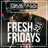 #FreshFridays EP. 32 (NEW; R&B, House, Dancehall, Hip Hop & Afrobeats)