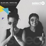#atmuchRadioShow on Select Radio - 8 Aug 17 w/ Black Girl / White Girl