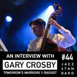 Jazz Standard \\ Tomorrow's Warriors' Gary Crosby OBE