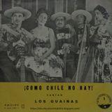 Los Guainas:¡Como Chile no hay!. P 630 502 L. Philips. 1960. Chile