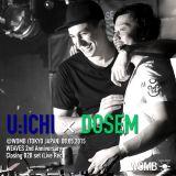 U:ICHI x DOSEM @WOMB (TOKYO JAPAN) 08.05.2015 WEAVES 2nd Anniversary   Closing B2B set (Live Rec )