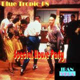 Blue Tropic #8 Special House Party