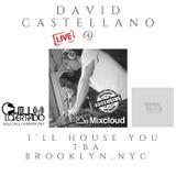 DAVID CASTELLANO Live @ I'll House You TBA Brooklyn NYC Sunday 6 30 2013