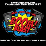 BOOM BLAST - March 1st, 2018 on Save On Radio ft DJs Abel, Rexx, Hoppa and Arems