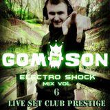 Dj Gomson - Electro Shock Mix Vol.6 ( Live Set Club Prestige )