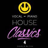 Dj Ben Fisher - Vocal - Piano - House Classics - Volume 4