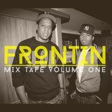 FRONTIN' /// MIXTAPE /// VOLUME ONE