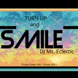 Turn Up and Smile (Praise Power Mix 104.1 - 5/3/2019)