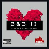 B & B II. blends and benefits two.