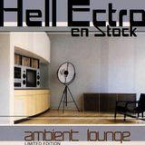 Hell Ectro en Stock #131 - 02-01-2015 - Lounge House Selection