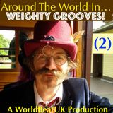 WorldBeatUK with Glyn Phillips - Around The World In Weighty Grooves 2