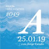 #49 Uma Espécie de Azul @ Rádio Oxigénio (25.01.19) [english version]