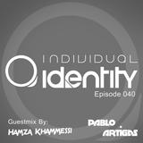 Pablo Artigas - Individual Identity 040 (Guestmix Hamza Khammessi)