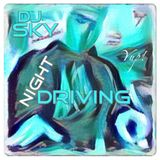 """Night Driving"" with DJ SKY"