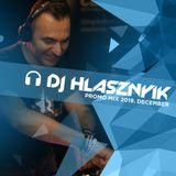DJ Hlasznyik - Promo Mix 2019 December