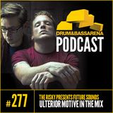 The Risky Presents Future Sounds & Ulterior Motive In The Mix (#277)