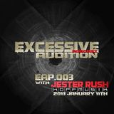 EXCESSIVE AUDITION PODCAST EAP.003 with JESTER RUSH[KOPFMUSIK](GER)