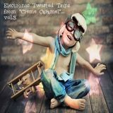 "Electronic Twisted Trips from ""Creme Caramel""...vol.3"