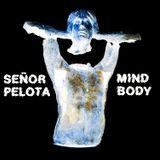Señor Pelota - Mind Body Mixtape (Março 2015)