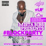 Mista Bibs - #BlockParty Episode 96 (Current R&B and Hip Hop) Follow me on Instagram on @MistaBibs