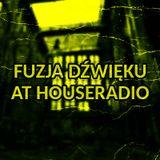 Fuzja Dźwięku podcast 28 (part 1 @ Houseradio) - Poniatowski