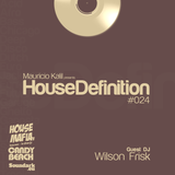 House Definition #024 - Guest DJ: Wilson Frisk