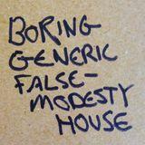 Boring Generic False Modesty House
