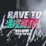 Rave To Death Volume 1 Special Guest  Paya-PD