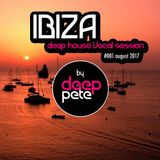 Ibiza Vocal Deep House #001 August 2017