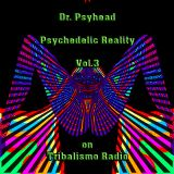 Dr. Psyhead Psychedelic Reality Vol. 3 January-29-2016 on Tribalismo Radio