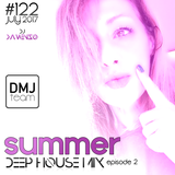 122-Summer Deep House Mix Ep.02