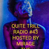 QUITE TRILL RADIO EDITION #43 (THE END OF SUMMER EDITION)