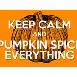 Chewing The Fat w/ Big & Beefy   Fall is HERE   Pumpkin Spiced Everything!!