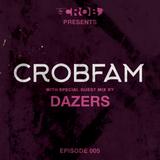 CROBFAM Episode 005 (Dazers Guest mix)