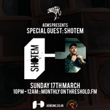 Aems ft Shotem - ThresholdFM - Show003 - 17_03_2019