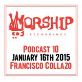 Worship Recordings Podcast 10 - Mixed by Francisco Collazo