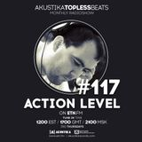 Action Level - Akustika Topless Beats 117 - December 2017