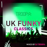 UK FUNKY CLASSICS MIXED BY DJ TROOPA